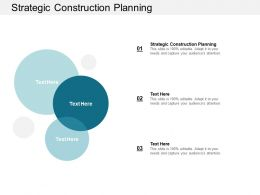 Strategic Construction Planning Ppt Powerpoint Presentation Ideas Graphics Example Cpb