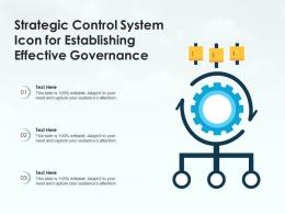 Strategic Control System Icon For Establishing Effective Governance
