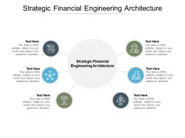 Strategic Financial Engineering Architecture Ppt Presentation Summary Diagrams Cpb