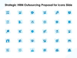 Strategic HRM Outsourcing Proposal For Icons Slide Ppt Powerpoint Slides