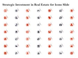 Strategic Investment In Real Estate For Icons Slide Ppt Powerpoint Presentation Examples