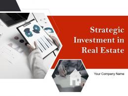 Strategic Investment In Real Estate Powerpoint Presentation Slides