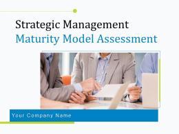 Strategic Management Maturity Model Assessment Powerpoint Presentation Slides