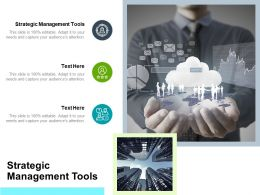 Strategic Management Tools Ppt Powerpoint Presentation Show Design Templates Cpb