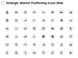 Strategic Market Positioning Icons Slide Goal Ppt Powerpoint Presentation Icon Deck