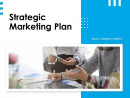 Strategic Marketing Plan Powerpoint Presentation Slides