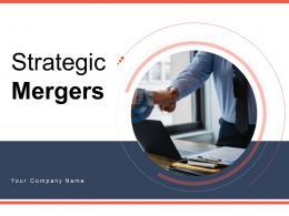 Strategic Mergers Powerpoint Presentation Slides