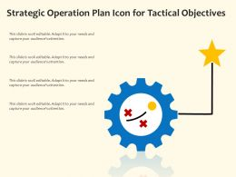 Strategic Operation Plan Icon For Tactical Objectives