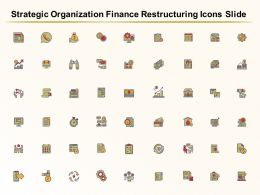 Strategic Organization Finance Restructuring Icons Slide Ppt Graphics