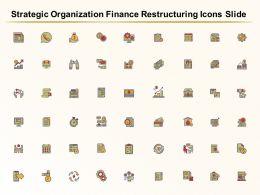 Strategic Organization Finance Restructuring Icons Slide Ppt Graphics