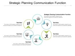 Strategic Planning Communication Function Ppt Powerpoint Presentation Slides Cpb