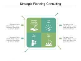 Strategic Planning Consulting Ppt Powerpoint Presentation Infographics Summary Cpb