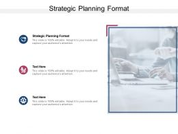 Strategic Planning Format Ppt Powerpoint Presentation Outline Graphic Tips Cpb