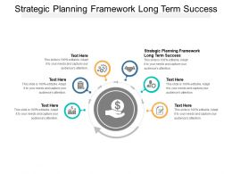 Strategic Planning Framework Long Term Success Ppt Powerpoint Guidelines Cpb