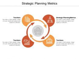 Strategic Planning Metrics Ppt Powerpoint Presentation Infographics Format Cpb