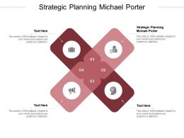 Strategic Planning Michael Porter Ppt Powerpoint Presentation Visual Aids Infographics Cpb