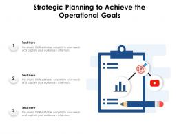 Strategic Planning To Achieve The Operational Goals