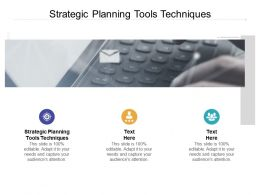 Strategic Planning Tools Techniques Ppt Powerpoint Presentation Infographic Cpb