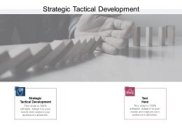 Strategic Tactical Development Ppt Powerpoint Presentation Professional Grid Cpb