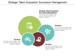 Strategic Talent Acquisition Succession Management Ppt Powerpoint Presentation Professional Topics Cpb