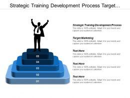 Strategic Training Development Process Target Marketing Segmentation Strategy Cpb