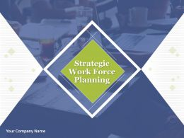 Strategic Work Force Planning Powerpoint Presentation Slides