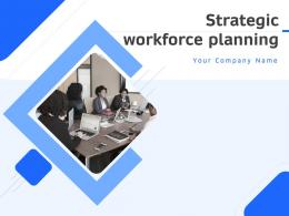 Strategic Workforce Planning Powerpoint Presentation Slides