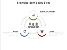 Strategies Bank Loans Sales Ppt Powerpoint Presentation Show Templates Cpb