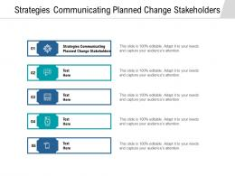 Strategies Communicating Planned Change Stakeholders Ppt Powerpoint Presentation Icon Information Cpb