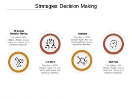 Strategies Decision Making Ppt Powerpoint Presentation Infographics Grid Cpb