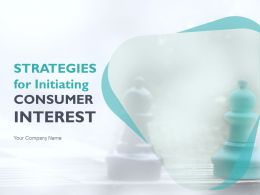 Strategies For Initiating Consumer Interest Powerpoint Presentation Slides