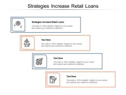 Strategies Increase Retail Loans Ppt Powerpoint Presentation Pictures Outline Cpb