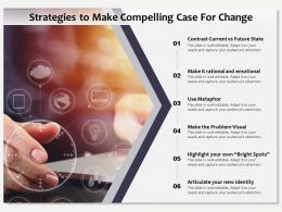 Strategies To Make Compelling Case For Change