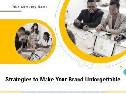 Strategies To Make Your Brand Unforgettable Powerpoint Presentation Slides