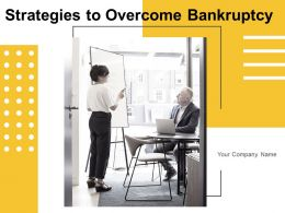 Strategies To Overcome Bankruptcy Powerpoint Presentation Slides