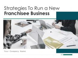 Strategies To Run A New Franchisee Business Powerpoint Presentation Slides