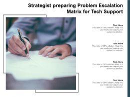 Strategist Preparing Problem Escalation Matrix For Tech Support