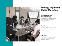 Strategy Alignment Mobile Marketing Ppt Powerpoint Presentation Outline Tips Cpb