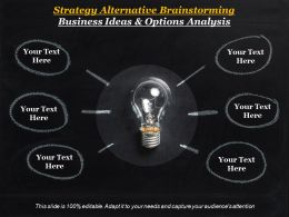 Strategy Alternative Brainstorming Business Ideas And Options Analysis