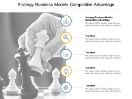 Strategy Business Models Competitive Advantage Ppt Powerpoint Presentation Outline Examples Cpb