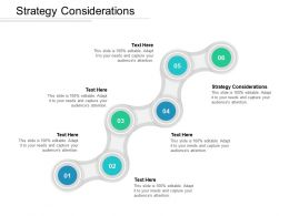 Strategy Considerations Ppt Powerpoint Presentation Show Visuals Cpb