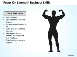 Strategy Focus On Strength Business Skills Powerpoint Templates 0527
