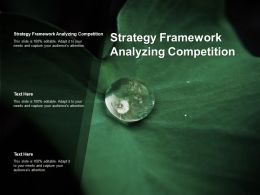 Strategy Framework Analyzing Competition Ppt Powerpoint Presentation Model Cpb