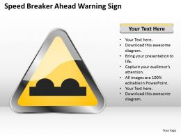 Strategy Management Consultants Speed Breaker Ahead Warning Sign Powerpoint Templates 0528