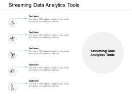 Streaming Data Analytics Tools Ppt Powerpoint Presentation Icon Design Ideas Cpb