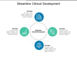 Streamline Clinical Development Ppt Powerpoint Presentation Infographic Template Picture Cpb