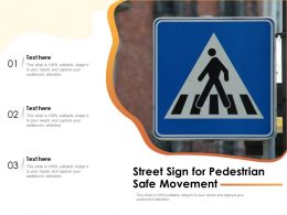 Street Sign For Pedestrian Safe Movement