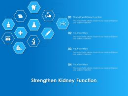 Strengthen Kidney Function Ppt Powerpoint Presentation Pictures Samples