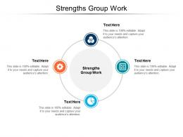 Strengths Group Work Ppt Powerpoint Presentation Slides Background Cpb