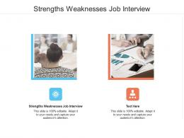 Strengths Weaknesses Job Interview Ppt Powerpoint Presentation Outline Graphics Download Cpb